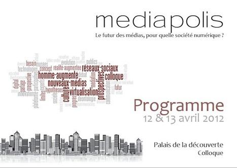 Colloque mediapolis : le futur des médias, pour quelle société numérique ? | Cabinet de curiosités numériques | Scoop.it