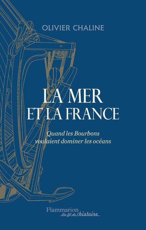 La mer et la France par Olivier Chaline | Généalogie | Scoop.it