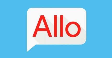 Google weakens Allo privacy promises | Social Media and its influence | Scoop.it