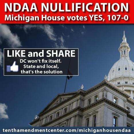 BREAKING: Michigan House passes bill blocking NDAA detention – Tenth Amendment Center | AUSTERITY & OPPRESSION SUPPORTERS  VS THE PROGRESSION Of The REST OF US | Scoop.it