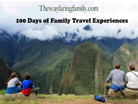 100 Days of Family Travel Experiences | Travel | Scoop.it