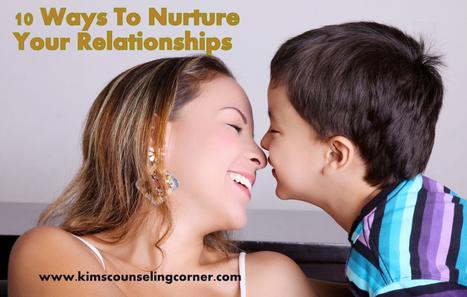10 Ways To Nurture Your Relationships   Psychology   Scoop.it