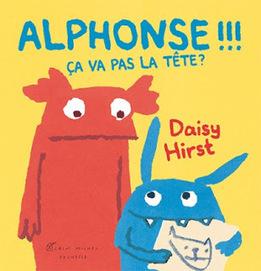 Alphonse !!! Ça va pas la tête ? | Littérature jeunesse, roman album et autres | Scoop.it