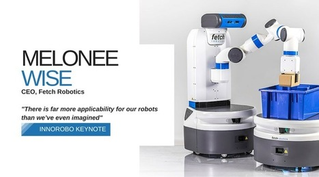 An Interview With Fetch Robotics CEO Melonee Wise - The Disruptory | Biotech, hightech & innovation | Scoop.it