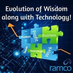 Evolution Of Wisdom Along With Technology! | Ramco Cloud Software | Scoop.it