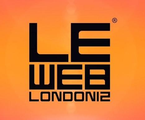 LeWeb'12 London : ce qu'il ne fallait pasmanquer | Votre branding en IRL | Scoop.it