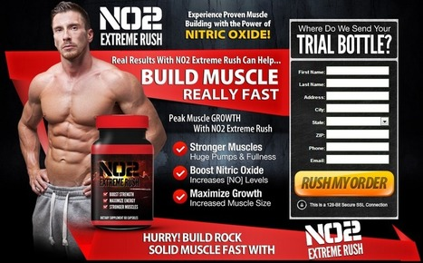 NO2 Extreme Rush Review – Risk Free Trial Now | Helps you get huge pumps and fullness | Scoop.it