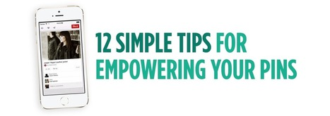 12 Simple Tips for Empowering Your Pins | Shift With Online Marketing | Scoop.it