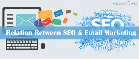 Search Engine Optimization and Email Marketing – What is the relation? | Web Design, Development and Digital Marketing | Scoop.it