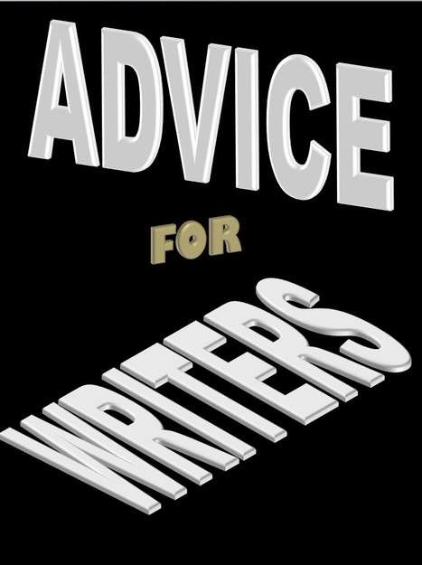 Advice for Writers | David Brin's Collected Articles | Scoop.it