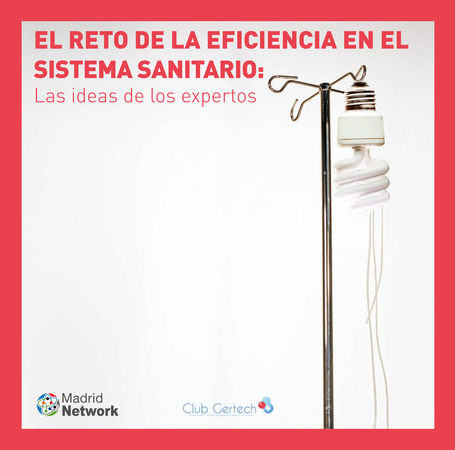 El Reto de la Eficiencia en el Sistema Nacional de Salud The challenge of efficiency in THE healthcare system: Ideas from the experts | Club Gertech | SOCIOTECNOLOGIA | Scoop.it