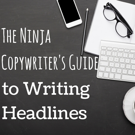 Ninja Copywriter's Guide to Headline Writing that Drives Traffic | Writing And  Self Publishing | Scoop.it