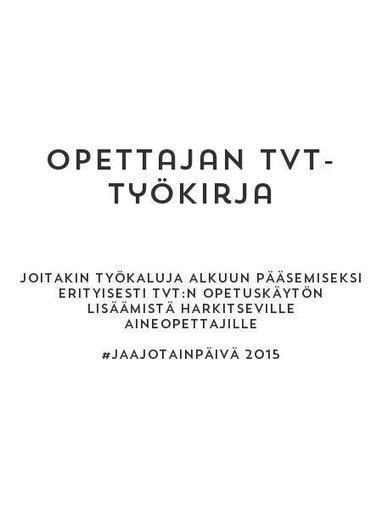 Opettajan tvt-työkirja - by Marja Oilinki | Tablet opetuksessa | Scoop.it