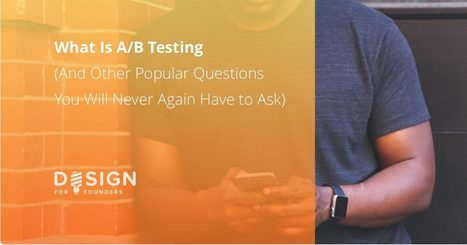 What Is A/B Testing (And Other Popular Questions You Will Never Again Have to Ask)   El Mundo del Diseño Gráfico   Scoop.it
