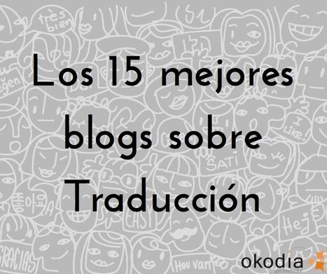 (TOOL) - Los 15 mejores blogs de traductores | okodia.com | Glossarissimo! | Scoop.it