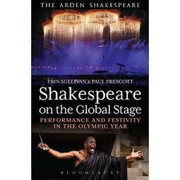 Shakespeare on the Global Stage: Performance and Festivity in the Olympic Year | Global Shakespeare | Scoop.it