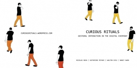 Curious Rituals: How will digital influence our (future) gestural interaction | Games and Learnings | Scoop.it