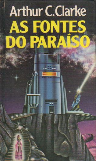 As Fontes do Paraíso - Arthur C. Clarke | Ficção científica literária | Scoop.it
