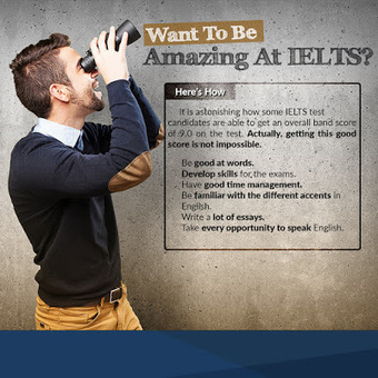 Want To Be Amazing At IELTS? Here's How! | IELTS - English Proficiency Exam | Scoop.it