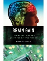 Brain Gain; Technology and the Quest for Digital Wisdom | Learning, Brain & Cognitive Fitness | Scoop.it