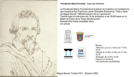 14-12-2011-Invitation to the 500 Aniversary of the  birth of Michael de Villanueva(Servetus) in  Tudela de Navarre. Lecture by the  scholar González Echeverría   Michael Servetus. Discovered  new works and true Identity. Proofs, lectures and International Congresses.   Scoop.it