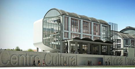 Architettura industriale: il progetto di riqualificazione delle ex Fabbriche Cros | Sustain Our Earth | Scoop.it