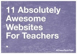11 Absolutely Awesome Websites for Teachers | Education | Scoop.it