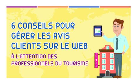 Deux infographies pour gérer efficacement les avis clients dans le secteur du tourisme | Tourisme et Accueil | Scoop.it
