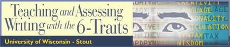 UW-Stout Online: Teaching and Assessing Writing with the 6-Traits | 6-Traits Resources | Scoop.it