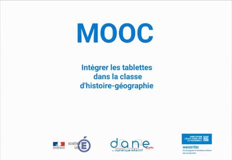 """MOOC """"intégrer les tablettes en classe d'histoire-géographie"""" -Académie de Lyon   Usages numériques et Histoire Géographie   Scoop.it"""