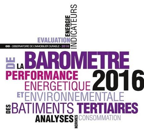 Publication : Baromètre 2016 - Observatoire de l'Immobilier Durable | Green Imagineering | Scoop.it