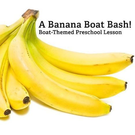 Boat Themed Lesson for Preschool: Make Banana Boat Crafts & Learn About Boats with Activities | Early Childhood Education | Scoop.it