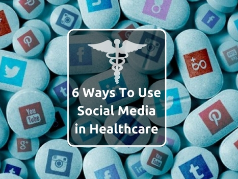 6 Ways To Use Social Media in Healthcare | Online Reputation Management for Doctors | Scoop.it