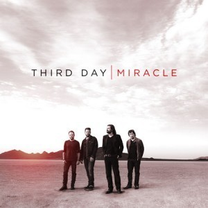 Third Day – Miracle (Release Details) | Christian Music Zine | Christian Daily News | Scoop.it