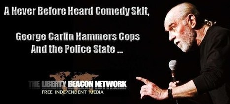 Never Before Heard Comedy Skit, George Carlin Hammers Cops And The Police State – The Modern Gnostic | Anonymiss 68 | Scoop.it
