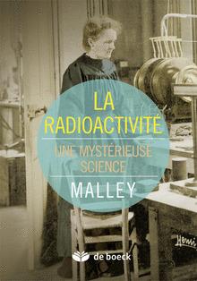 La radioactivité : une mystérieuse science | Nouveautés juillet 2013 | Scoop.it