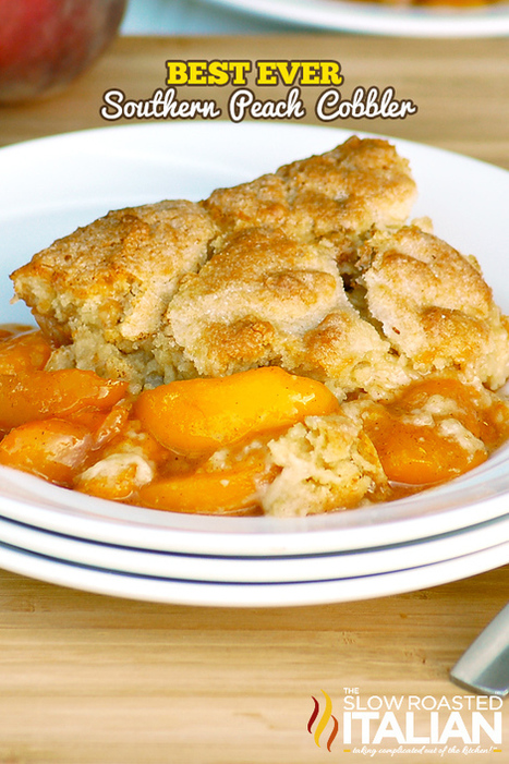 The Best Ever Southern Peach Cobbler | The Man With The Golden Tongs Hands Are In The Oven | Scoop.it
