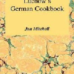 Downloads Luchow's German Cookbook: The Story and the Favorite Dishes of America's Most Famous German Restaurant bookLuchow's German Cookbook: The Story and the Favorite Dishes of America's Most... | Culinary Travel & Documentaries | Scoop.it