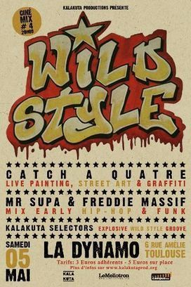 Samedi 5 mai - Wild Style : Cinémix #4 Hip-Hop old school - Le Dynamo - Toulouse | Toulouse alternatif | Scoop.it