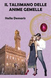 """Stella Demaris - Scrittrice e artista: Recensione a """"Il Talismano delle Anime Gemelle""""   Stella Demaris, """"Il Talismano delle Anime Gemelle"""", fantasy-thriller, e-book e libro cartaceo   Scoop.it"""