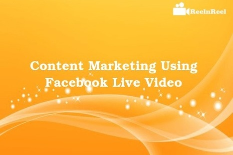Content Marketing using Facebook Live Video | Video Marketing | Scoop.it