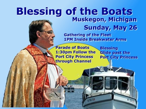 Blessing of the boats: Traditional Muskegon Memorial Day weekend event slated for May 26 | Lake Effect... Relax, Refresh, Repeat! | Scoop.it