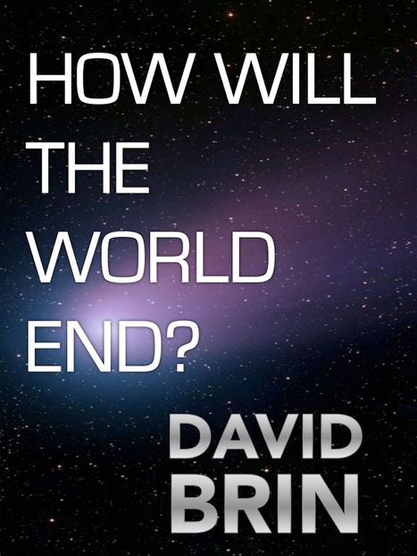 How Will the World End? | Culture, Science Fiction and the Future | Scoop.it