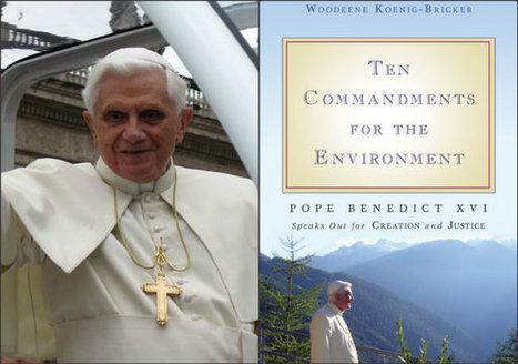 Pope Benedict XVI: The 'Green' Pope And His Eco-Legacy | Earthtechling | Développement durable et efficacité énergétique | Scoop.it