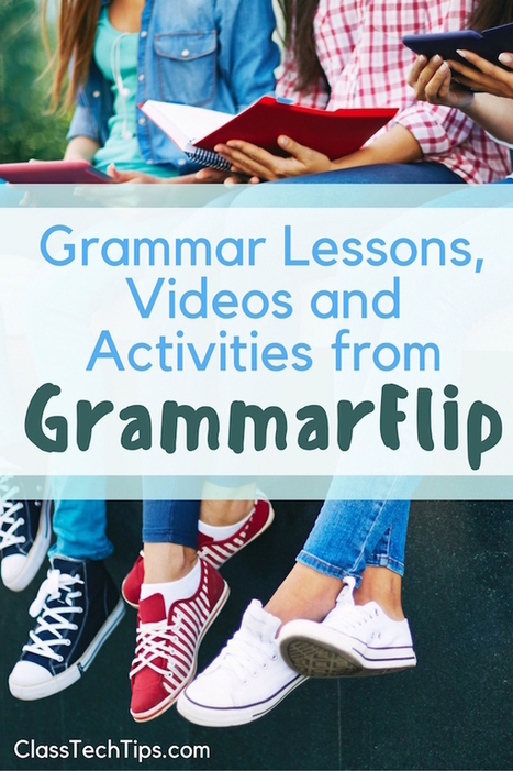 Grammar Lessons, Videos and Activities from GrammarFlip - Class Tech Tips | New learning | Scoop.it