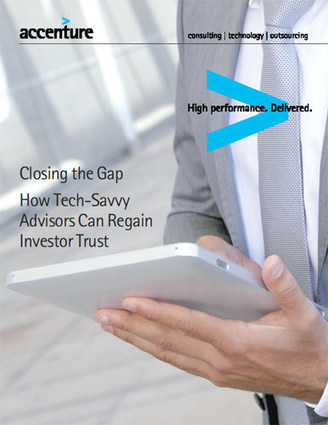 Tech-Savvy Financial Advisors - Regaining Gen D Investor Trust -- Summary - Accenture | Reading - Web and Social Media | Scoop.it