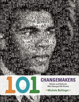 101 Changemakers: Rebels and Radicals Who Changed US History | Corporate Rebels United | Scoop.it