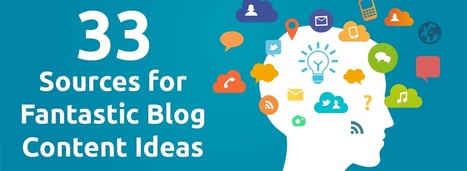 33 Sources for Fantastic Blog Content Ideas | Internet Marketing | Scoop.it
