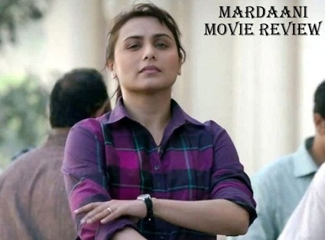 Mardaani Movie Review, Box Office Collection | It's Entertainment | Scoop.it