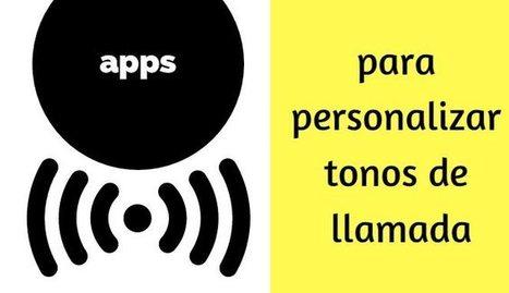 Las mejores apps para personalizar tonos de llamada | El rincón de mferna | Scoop.it